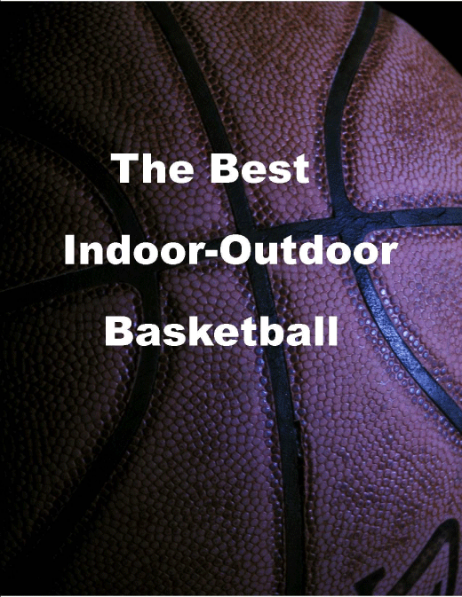 best indoor outdoor basketball