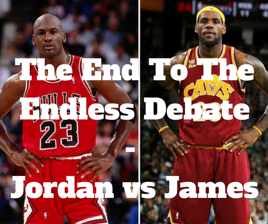 d8a2b85ae73 The End To The Endless Debate  Michael Jordan vs LeBron James